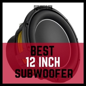 Best 12 Inch Subwoofer 2017