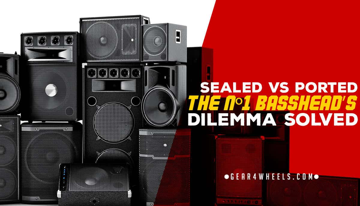 Sealed Vs Ported The Nº1 Basshead S Dilemma Solved