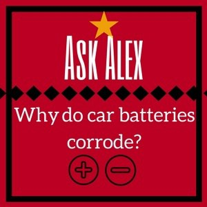 why do car batteries corrode?