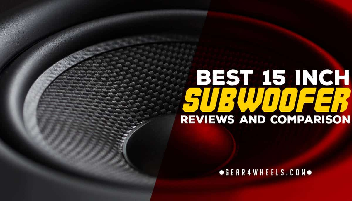 Best 15 Inch Subwoofer 2021 [Reviews and Comparison]