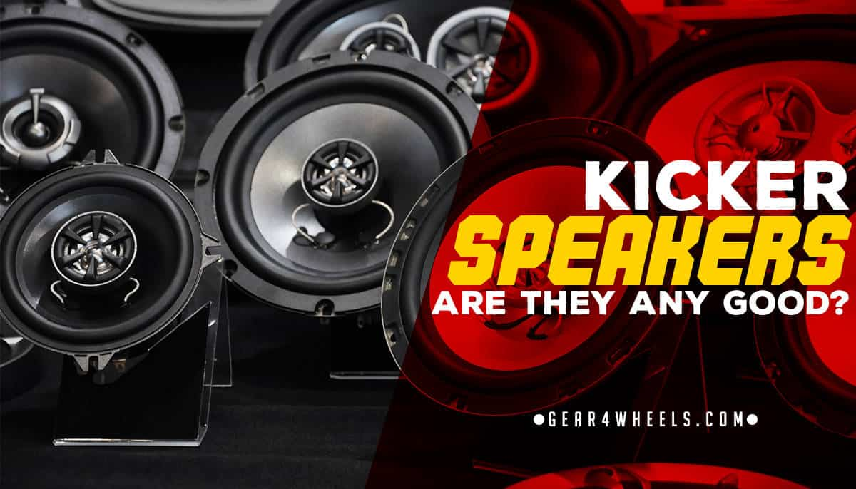 Kicker Speakers Are They Any Good