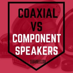 Coaxial vs component speakers