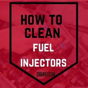 How to clean fuel Injectors