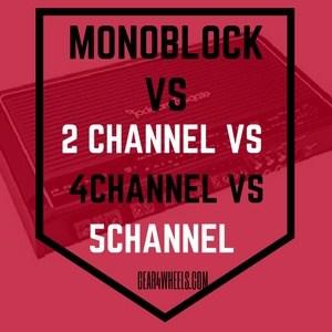 Monobock vs 2channel vs 4 channel vs 5 channel