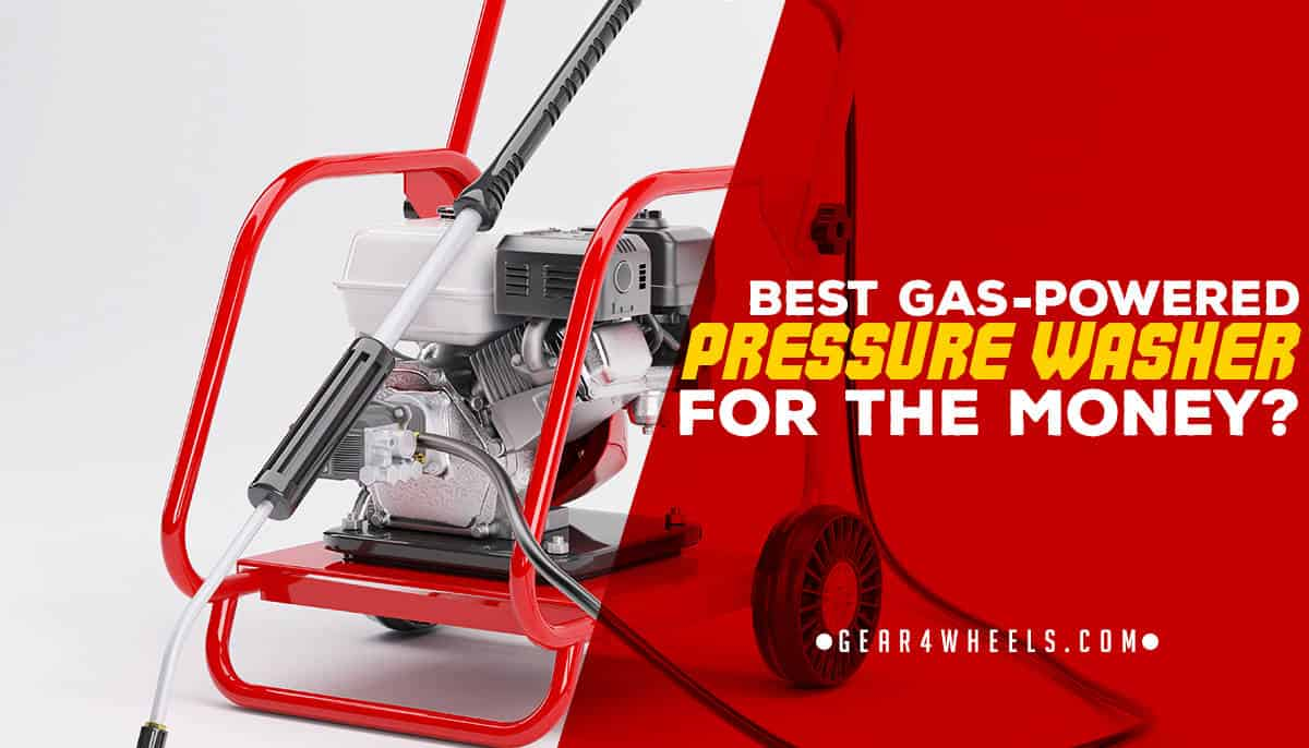 Best Gas-Powered Pressure Washer for the Money? [Reviews]