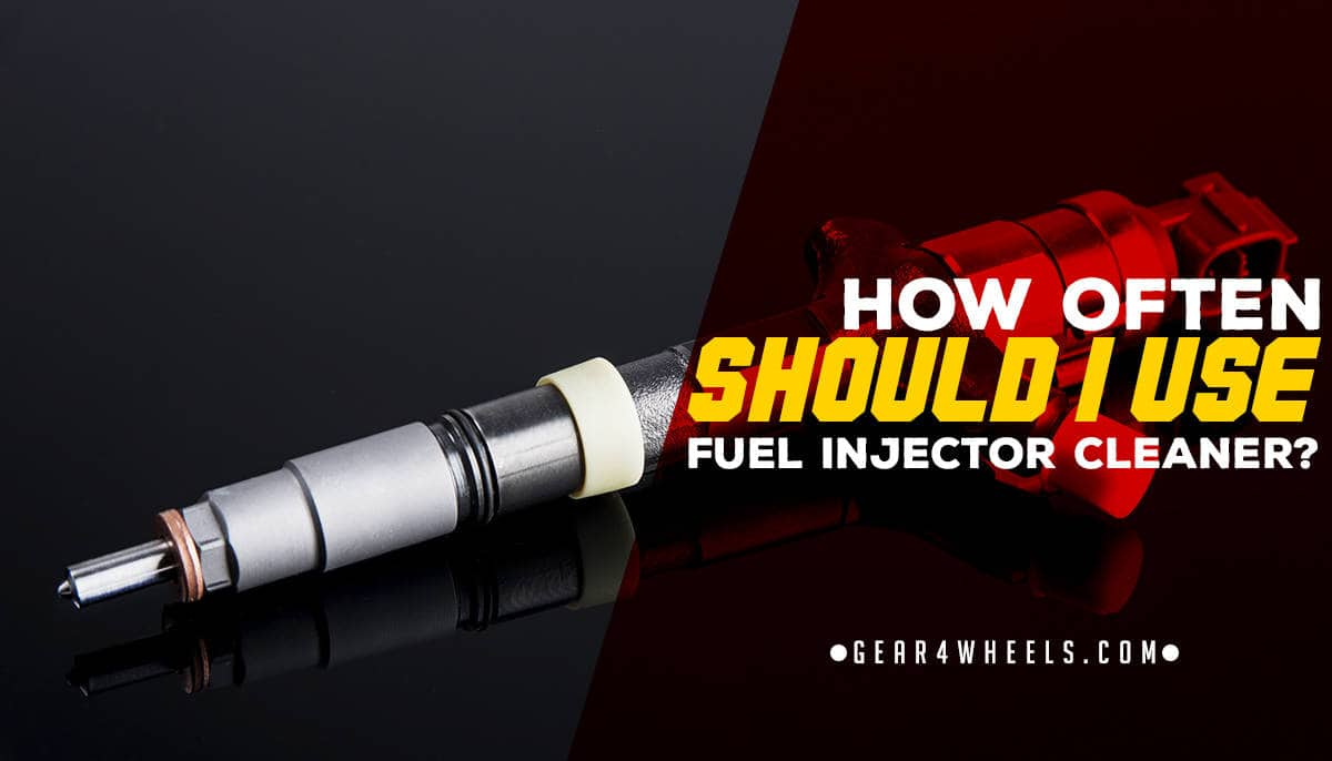 How Often Should I Use Fuel Injector Cleaner? - Gear4Wheels