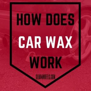 How does car wax work