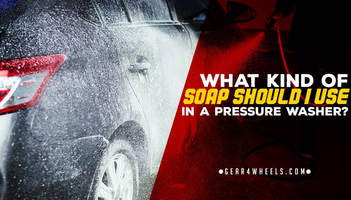 What Kind Of Soap Should I Use In A Pressure Washer Ask