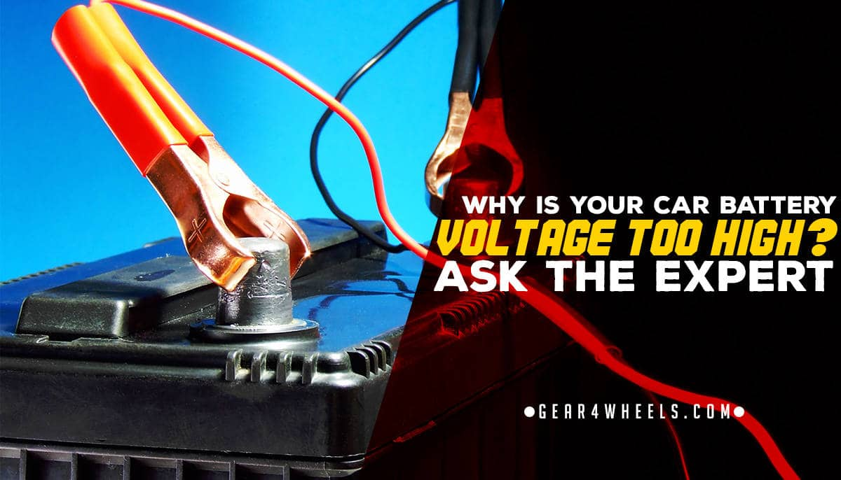 Why Is Your Car Battery Voltage Too High Ask The Expert