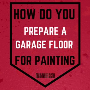 how do you prepare a garage floor for painting