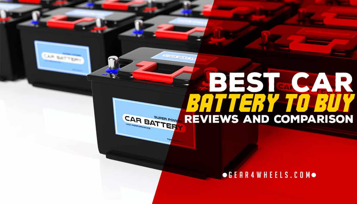 Best Car Battery to Buy in 2019? (Top 7 Reviews & Comparison)